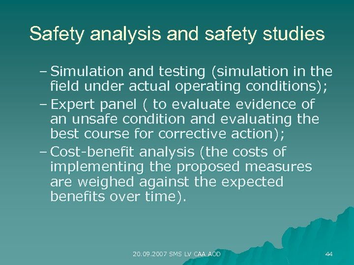 Safety analysis and safety studies – Simulation and testing (simulation in the field under