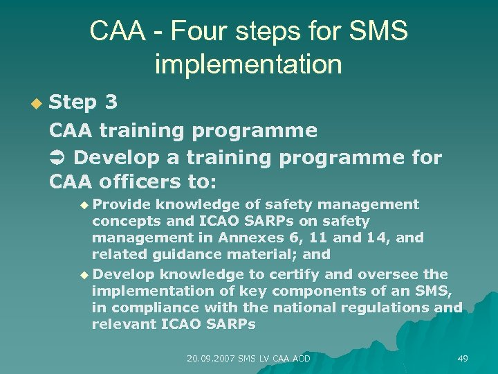 CAA - Four steps for SMS implementation u Step 3 CAA training programme Develop