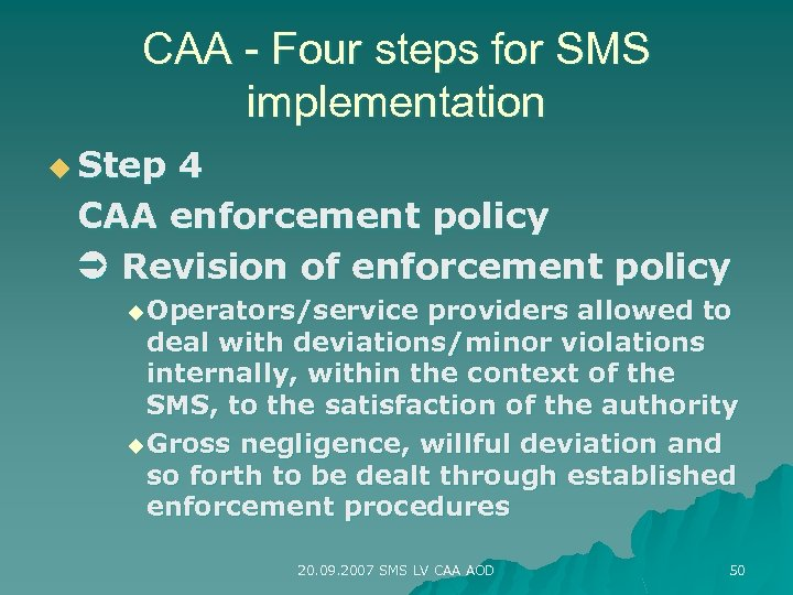 CAA - Four steps for SMS implementation u Step 4 CAA enforcement policy Revision