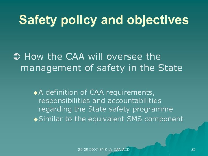 Safety policy and objectives How the CAA will oversee the management of safety in