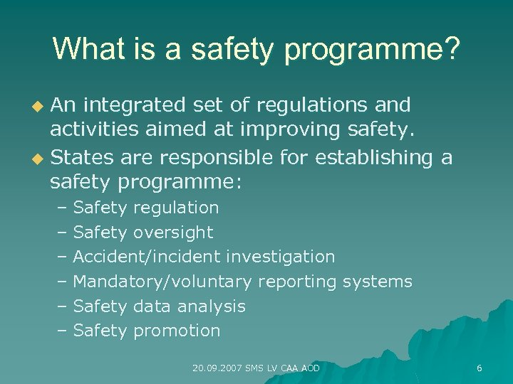 What is a safety programme? An integrated set of regulations and activities aimed at