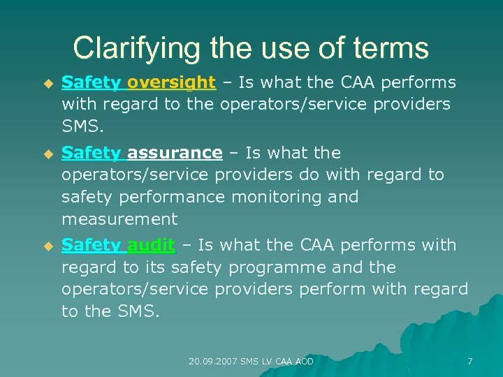 Clarifying the use of terms u Safety oversight – Is what the CAA performs