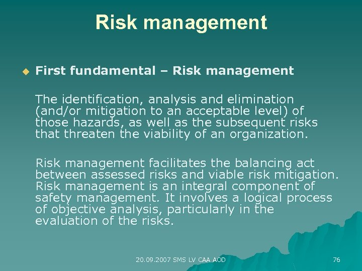 Risk management u First fundamental – Risk management The identification, analysis and elimination (and/or
