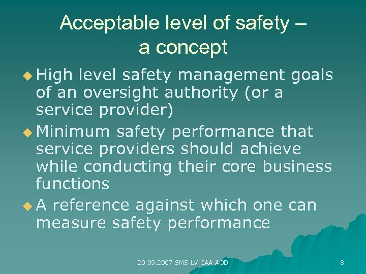 Acceptable level of safety – a concept u High level safety management goals of