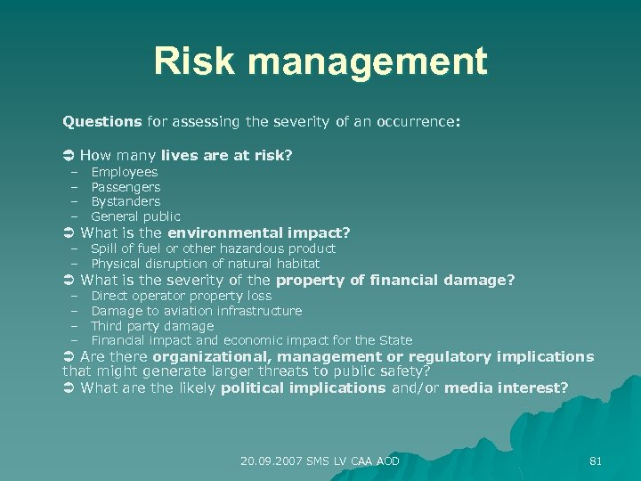Risk management Questions for assessing the severity of an occurrence : How many lives