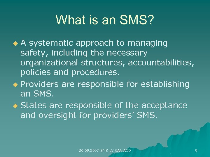 What is an SMS? A systematic approach to managing safety, including the necessary organizational