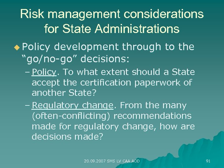 """Risk management considerations for State Administrations u Policy development through to the """"go/no-go"""" decisions:"""