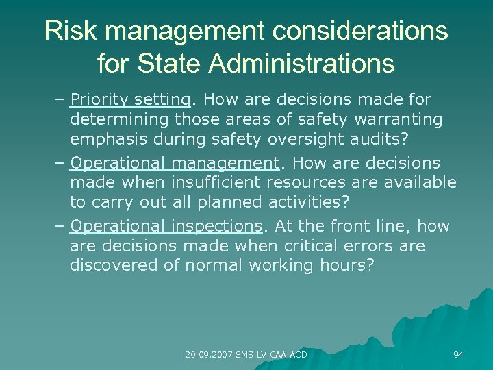Risk management considerations for State Administrations – Priority setting. How are decisions made for