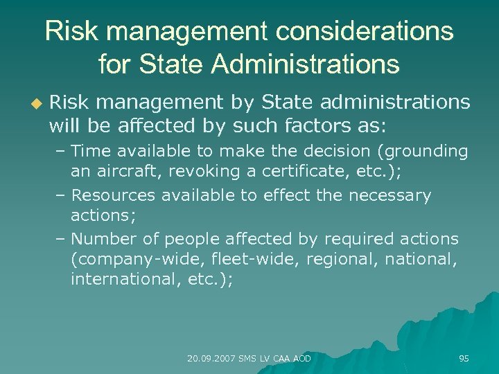 Risk management considerations for State Administrations u Risk management by State administrations will be