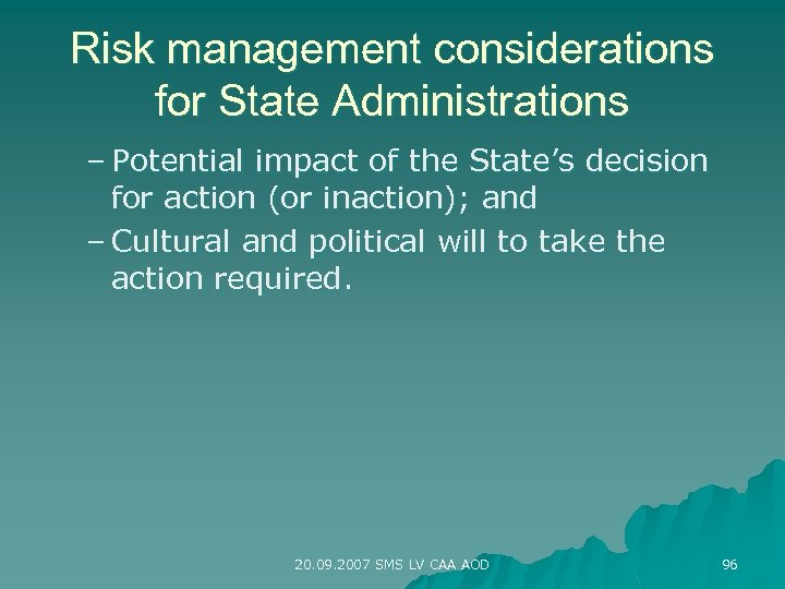 Risk management considerations for State Administrations – Potential impact of the State's decision for