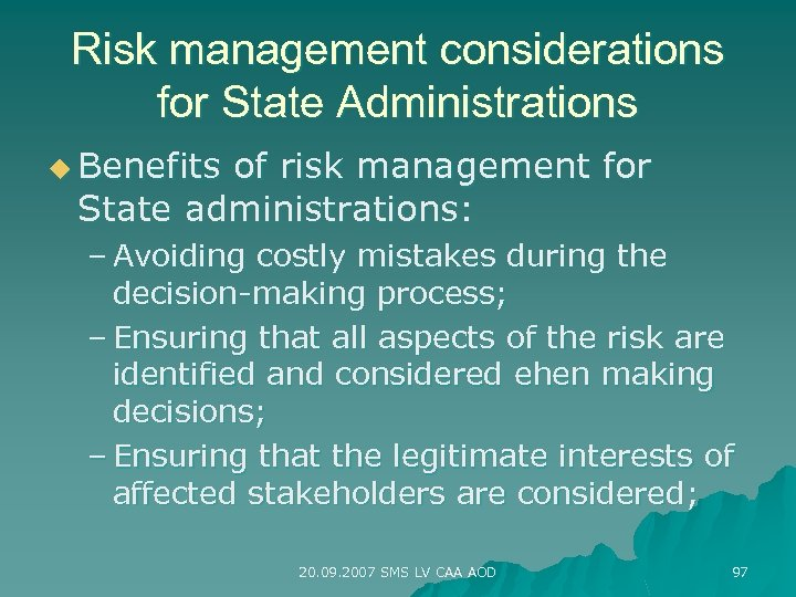 Risk management considerations for State Administrations u Benefits of risk management for State administrations: