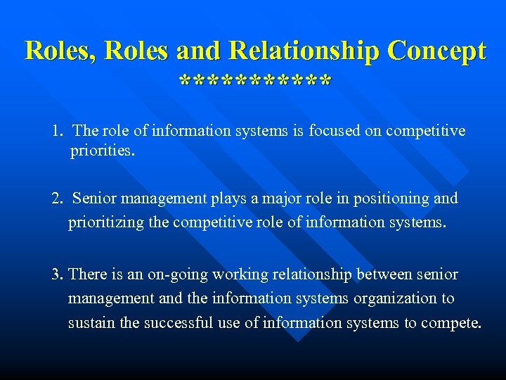 Roles, Roles and Relationship Concept ****** 1. The role of information systems is focused