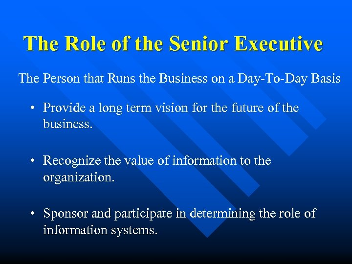 The Role of the Senior Executive The Person that Runs the Business on a