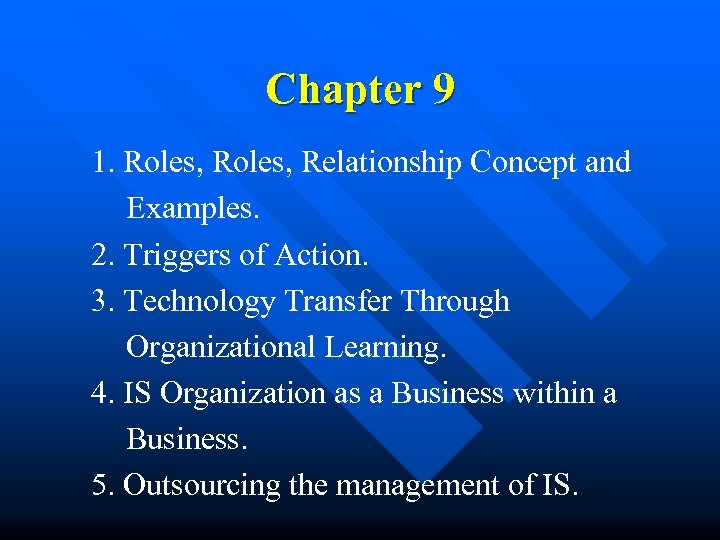 Chapter 9 1. Roles, Relationship Concept and Examples. 2. Triggers of Action. 3. Technology