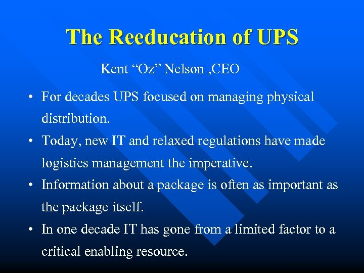 "The Reeducation of UPS Kent ""Oz"" Nelson , CEO • For decades UPS focused"