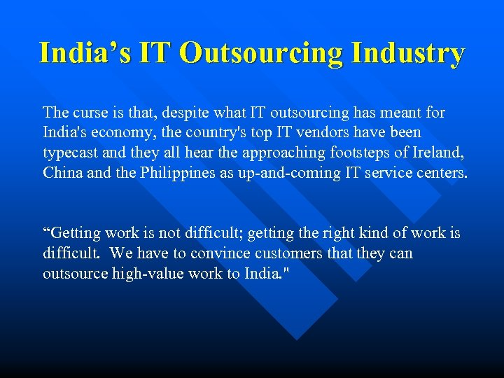 India's IT Outsourcing Industry The curse is that, despite what IT outsourcing has meant