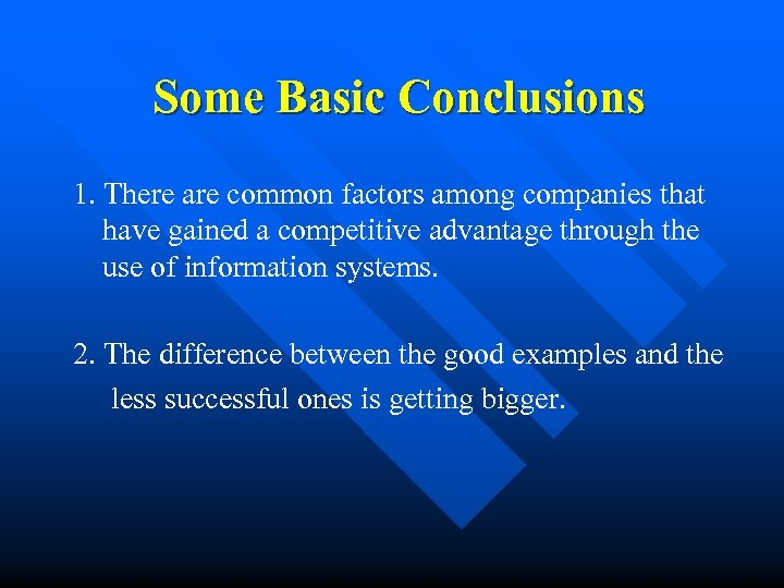 Some Basic Conclusions 1. There are common factors among companies that have gained a