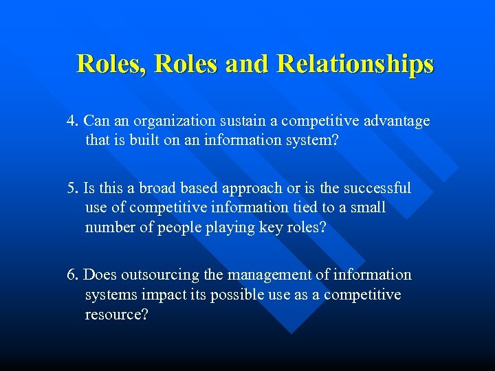 Roles, Roles and Relationships 4. Can an organization sustain a competitive advantage that is