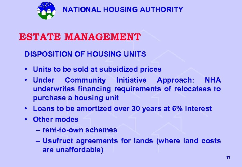 NATIONAL HOUSING AUTHORITY ESTATE MANAGEMENT DISPOSITION OF HOUSING UNITS • Units to be sold