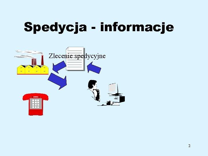 Spedycja - informacje Zlecenie spedycyjne 2