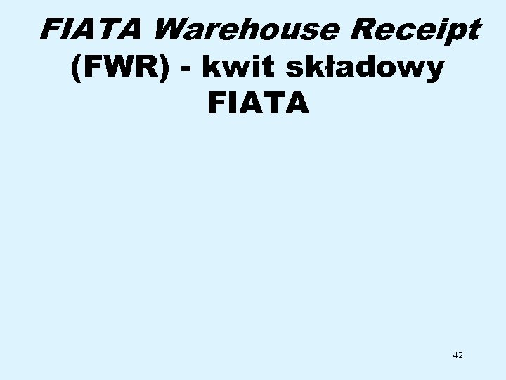 FIATA Warehouse Receipt (FWR) - kwit składowy FIATA 42