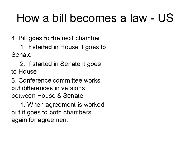 How a bill becomes a law - US 4. Bill goes to the next