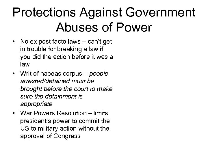 Protections Against Government Abuses of Power • No ex post facto laws – can't