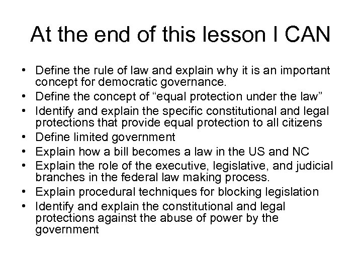 At the end of this lesson I CAN • Define the rule of law