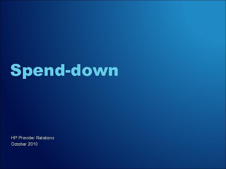 Spend-down HP Provider Relations October 2010
