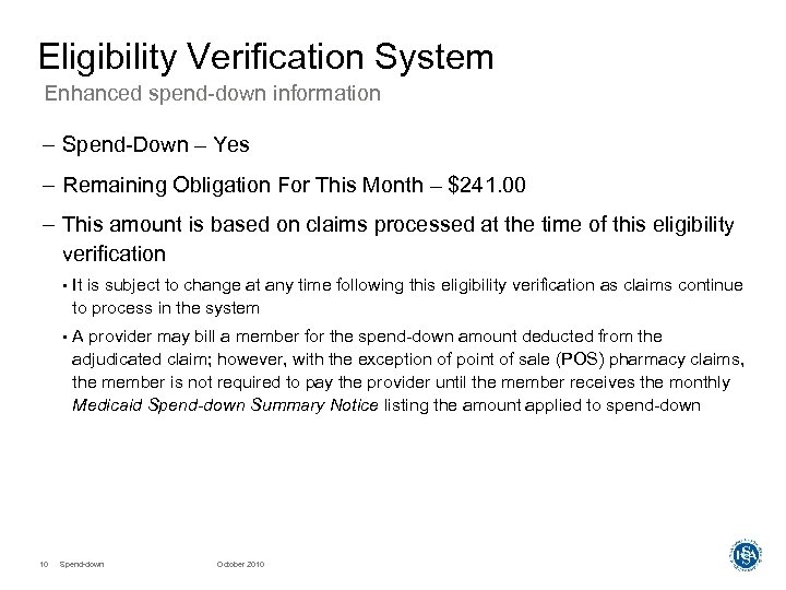 Eligibility Verification System Enhanced spend-down information – Spend-Down – Yes – Remaining Obligation For