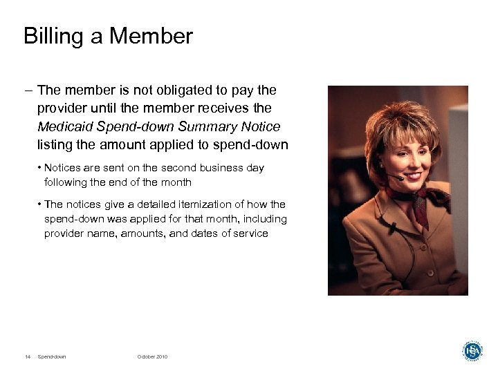 Billing a Member – The member is not obligated to pay the provider until