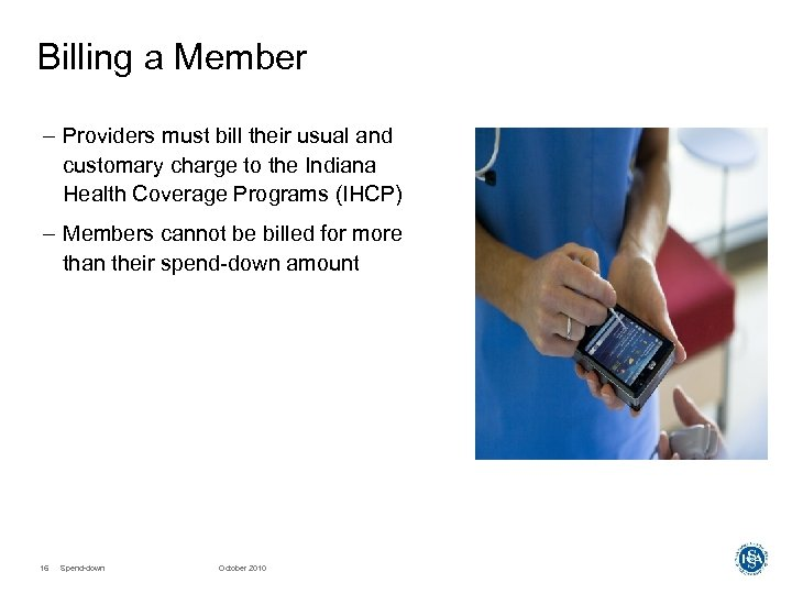 Billing a Member – Providers must bill their usual and customary charge to the