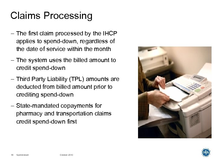 Claims Processing – The first claim processed by the IHCP applies to spend-down, regardless