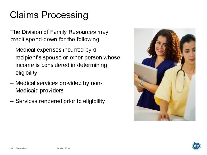 Claims Processing The Division of Family Resources may credit spend-down for the following: –