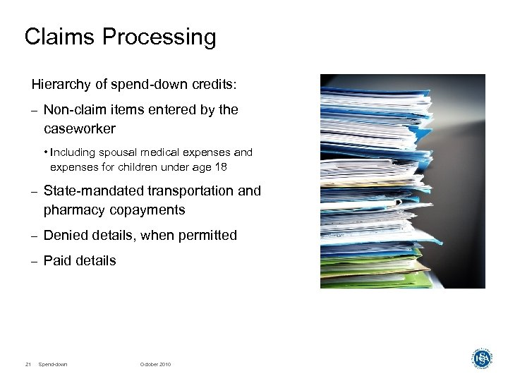 Claims Processing Hierarchy of spend-down credits: – Non-claim items entered by the caseworker •
