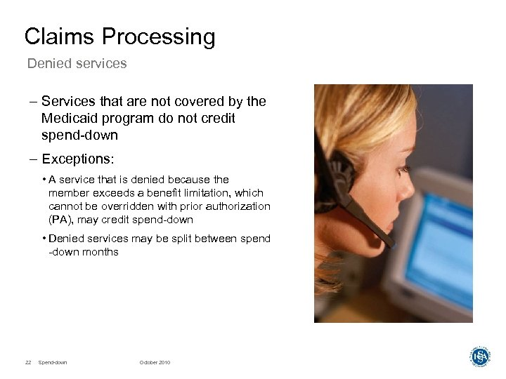 Claims Processing Denied services – Services that are not covered by the Medicaid program