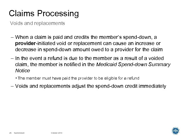 Claims Processing Voids and replacements – When a claim is paid and credits the