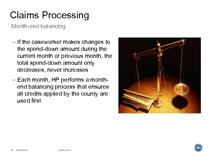 Claims Processing Month-end balancing – If the caseworker makes changes to the spend-down amount