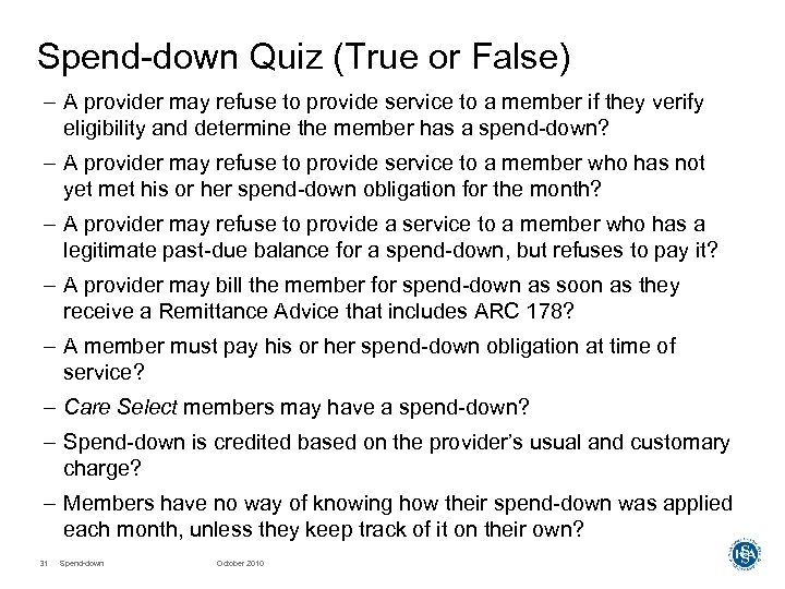 Spend-down Quiz (True or False) – A provider may refuse to provide service to