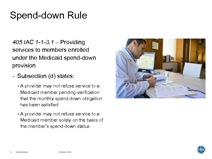 Spend-down Rule 405 IAC 1 -1 -3. 1 – Providing services to members enrolled