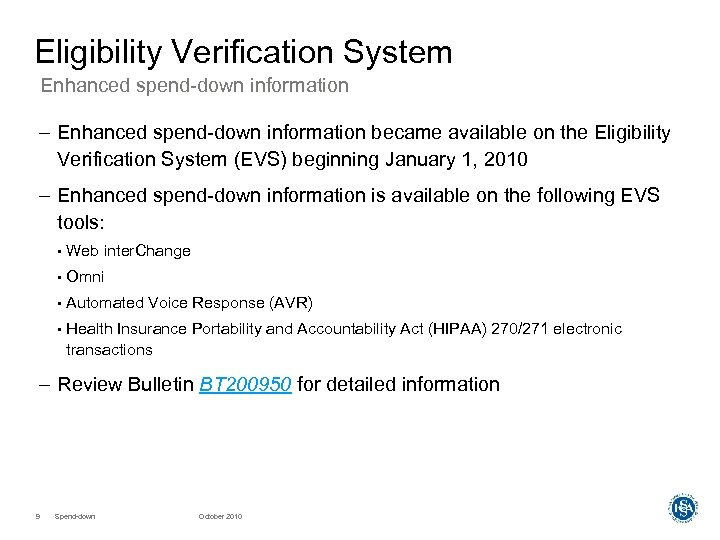 Eligibility Verification System Enhanced spend-down information – Enhanced spend-down information became available on the