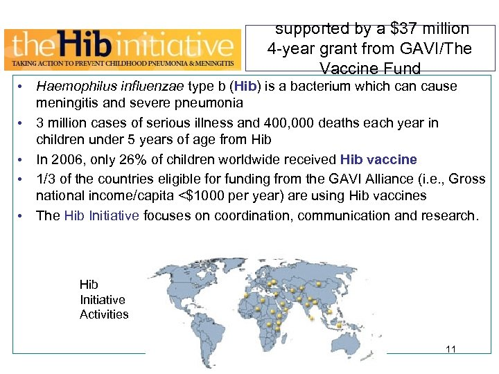 supported by a $37 million 4 -year grant from GAVI/The Vaccine Fund • Haemophilus
