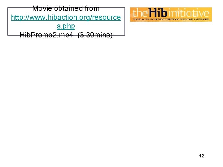 Movie obtained from http: //www. hibaction. org/resource s. php Hib. Promo 2. mp 4