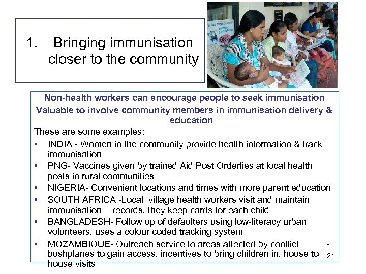 1. Bringing immunisation closer to the community Non-health workers can encourage people to seek