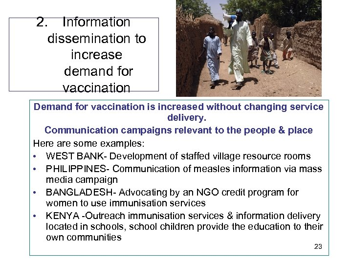 2. Information dissemination to increase demand for vaccination Demand for vaccination is increased without