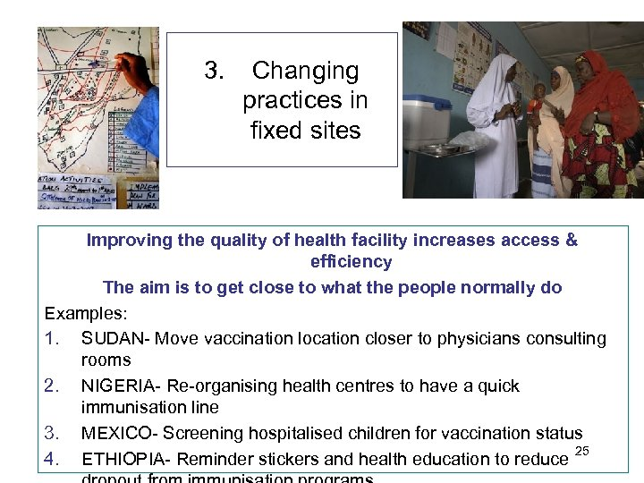 3. Changing practices in fixed sites Improving the quality of health facility increases access
