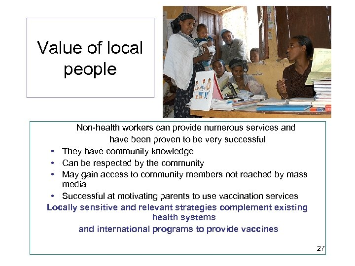 Value of local people Non-health workers can provide numerous services and have been proven