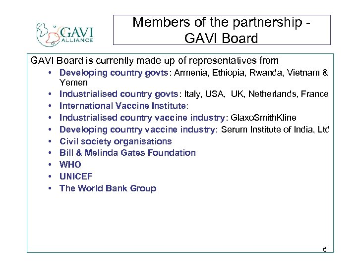 Members of the partnership GAVI Board is currently made up of representatives from •