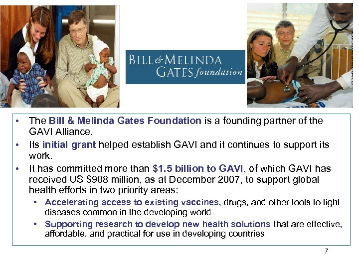 • The Bill & Melinda Gates Foundation is a founding partner of the