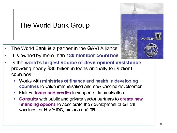 The World Bank Group • The World Bank is a partner in the GAVI